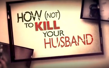 Discovery ID - How Not to Kill Your Husband
